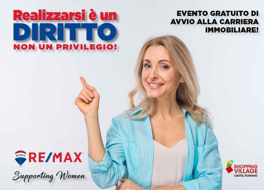 """<p>Il settore immobiliare ha da sempre mostrato una forte connotazione maschile, <strong>RE/MAX Italia</strong> per&ograve; rappresenta un modello d&#39;esempio nel panorama del Real Estate. Il 42% del nostro network &egrave; costituito da <strong>donne</strong>, considerando anche l&rsquo;office staff, e questo numero &egrave; costantemente in crescita.&nbsp;</p>  <p><strong>Realizzarsi &egrave; un diritto, non un privilegio.&nbsp;</strong></p>  <p>Partecipa all&#39;<strong>evento gratuito di avvio alla carriera immobiliare</strong> organizzato da RE/MAX Italia. L&#39;incontro,&nbsp;aperto al pubblico, si terr&agrave; l&#39;8 marzo 2020.</p>  <p><a href=""""https://www.remax.it/pagine/supportingwomen""""><strong>Scopri di pi&ugrave;!</strong></a></p>"""