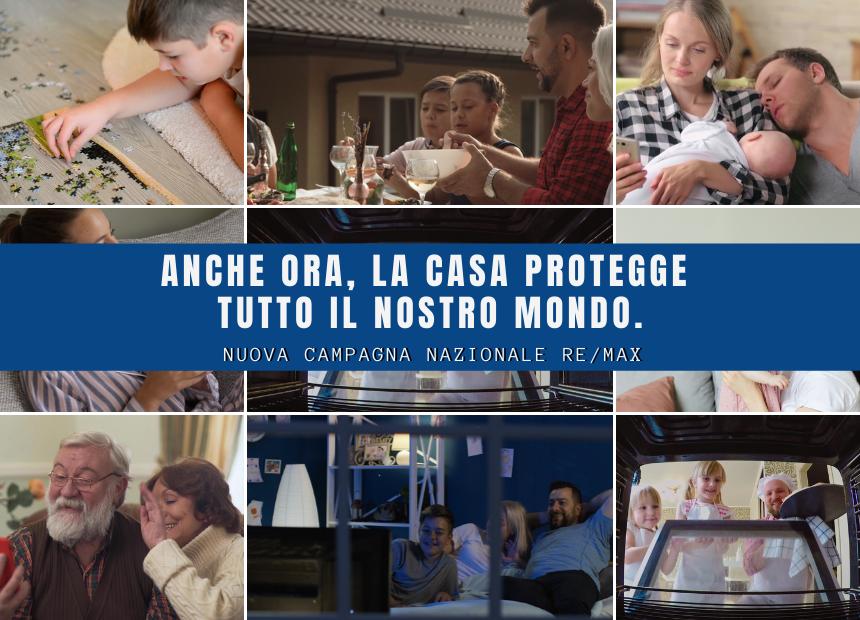 <p><strong>Oggi pi&ugrave; che mai capiamo il significato pi&ugrave; profondo dell&rsquo;avere una casa.<br /> Oggi pi&ugrave; che mai riscopriamo l&rsquo;importanza di avere un luogo dove ci si sente protetti. Anche ora, la casa protegge tutto il nostro mondo.</strong><br /> &nbsp;<br /> Questo &egrave; il messaggio che RE/MAX Italia ha deciso di veicolare tramite un bellissimo <strong>video emozionale</strong>. Abbiamo deciso di presidiare i media pi&ugrave; fortemente accessibili&nbsp;da tutti in questo periodo, ovvero i <strong>canali digitali,</strong>&nbsp;per un periodo che va dal&nbsp;16 aprile al 2 maggio. I mezzi attraverso cui verr&agrave; diffuso il video sono&nbsp;i principali canali digitali delle TV e i principali Social Network (Facebook e Instagram). La nuova campagna nazionale vuole far arrivare nelle case degli italiani il messaggio che&nbsp;<strong>RE/MAX Italia, ora pi&ugrave; che mai, &egrave; al fianco di tutte le persone che hanno necessit&agrave; di vendere e comprare casa.</strong></p>