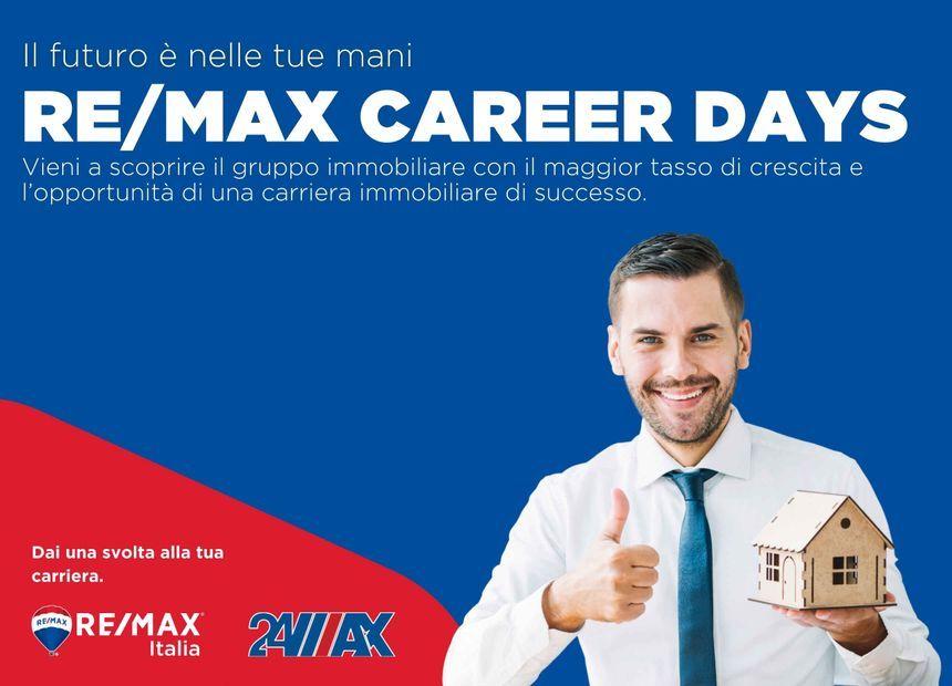 """<p>RE/MAX Italia, ha pianificato un fitto calendario di <strong>incontri digitali </strong>per potenziare la propria rete di professionisti.&nbsp;<br /> Ci rivolgiamo a chiunque voglia costruirsi<strong> una carriera proficua nel settore immobiliare.</strong> Verr&agrave; presentata ai candidati la realt&agrave; RE/MAX ed illustrati i plus che il network offre. Selezioniamo persone con spirito imprenditoriale, che vogliano avviare una<strong> carriera nel Real Estate</strong>.&nbsp; Un sistema di successo in cui operi in proprio, ma non da solo.</p>  <p><a href=""""https://www.remax.it/pagine/career-days-re-max-italia-e-24max-scopri-grandi-opportunita-di-carriera-1"""" target=""""_blank""""><strong>Scopri di pi&ugrave;</strong></a></p>"""